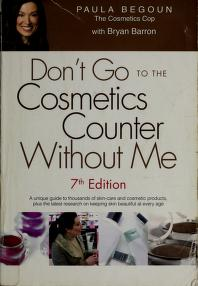 Cover of: Don't go to the cosmetics counter without me by Paula Begoun