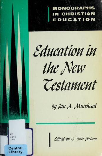 Cover of: Education in the New Testament   Ian A. Muirhead