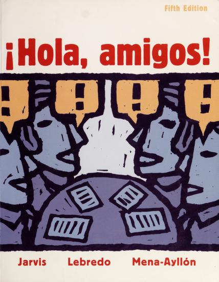 Hola Amigos by Ana C. Jarvis