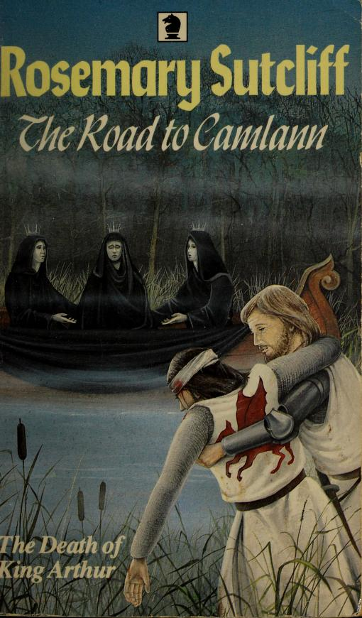 The road to Camlann by Rosemary Sutcliff