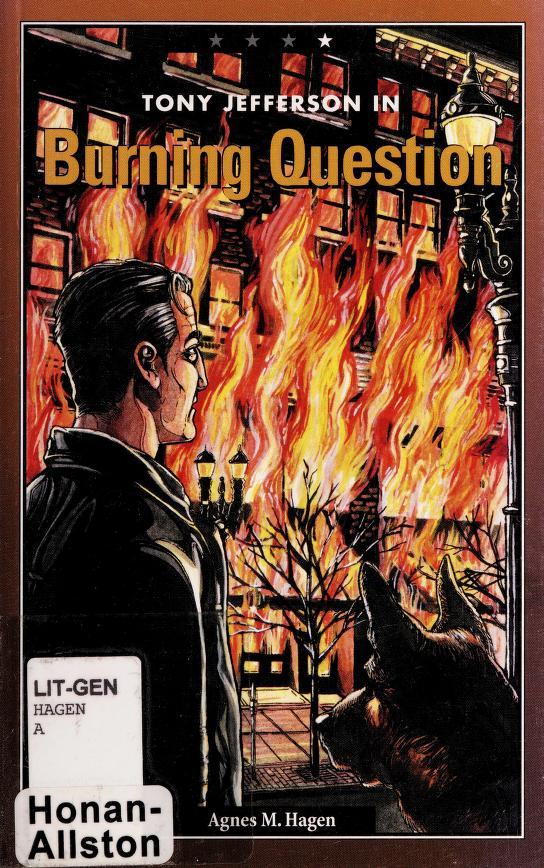 Tony Jefferson in burning question by Agnes M. Hagen